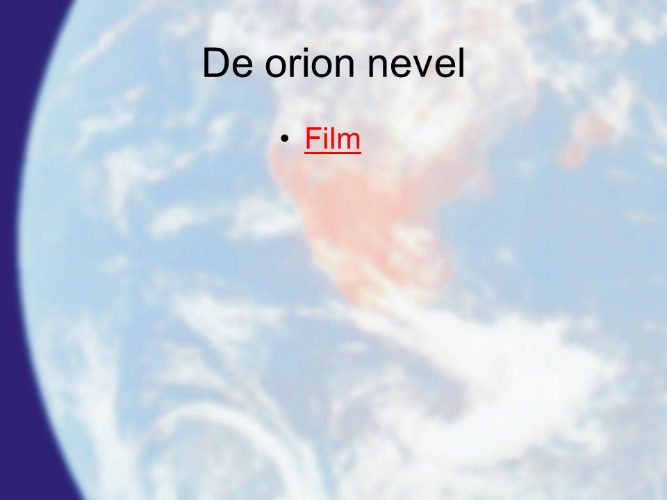 De orion nevel •FilmFilm