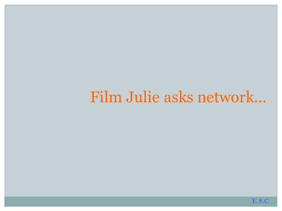 Film Julie asks network… E.S.C