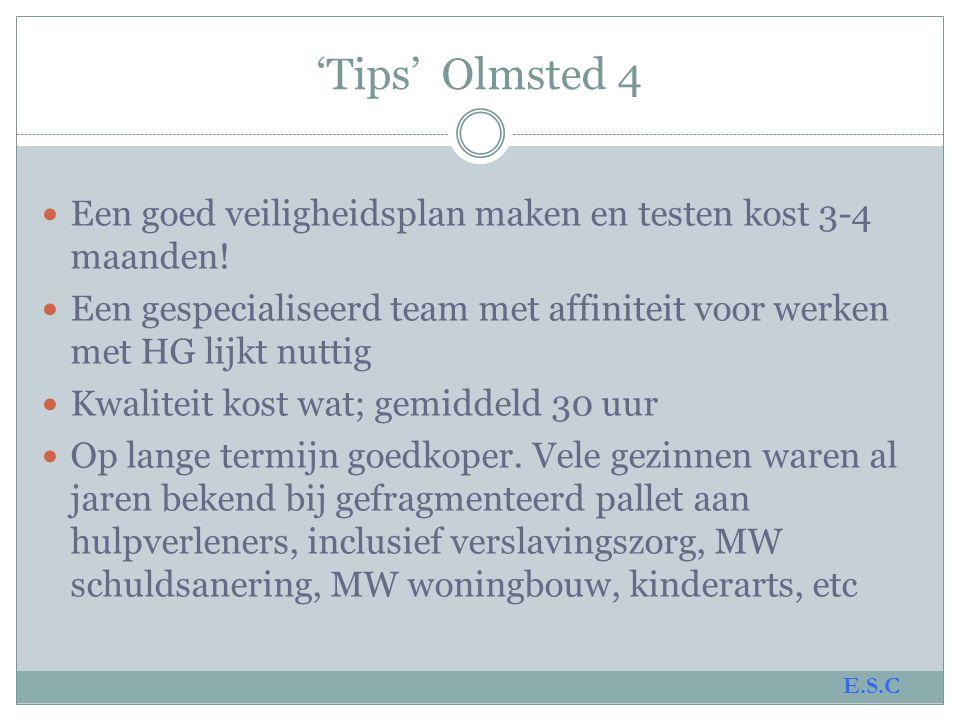 'Olmsted' waarschuwt tegen:  Opties die in de ogen van het slachtoffer het gevaar groter maken, bijvoorbeeld gebruik van huis- of straatverbod tegen de wil van het slachtoffer in (sic!).