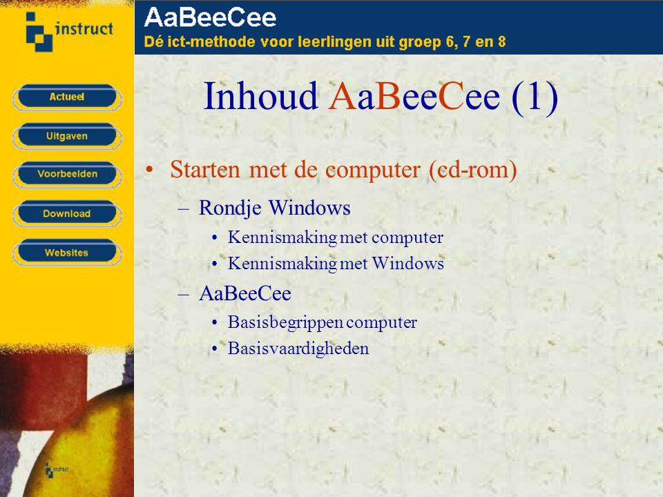 Inhoud AaBeeCee (1) •Starten met de computer (cd-rom) –Rondje Windows •Kennismaking met computer •Kennismaking met Windows –AaBeeCee •Basisbegrippen computer •Basisvaardigheden