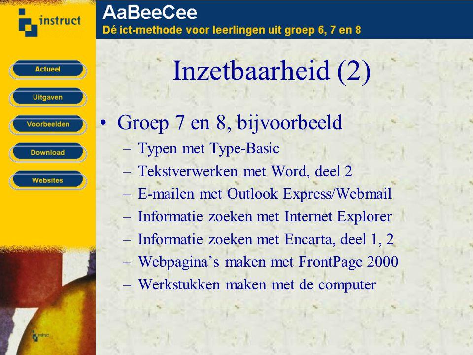 •Groep 7 en 8, bijvoorbeeld –Typen met Type-Basic –Tekstverwerken met Word, deel 2 –E-mailen met Outlook Express/Webmail –Informatie zoeken met Internet Explorer –Informatie zoeken met Encarta, deel 1, 2 –Webpagina's maken met FrontPage 2000 –Werkstukken maken met de computer Inzetbaarheid (2)