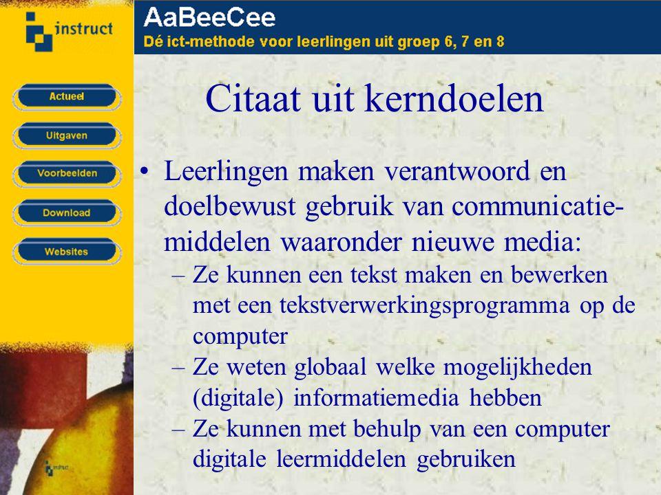 •Leerlingen maken verantwoord en doelbewust gebruik van communicatie- middelen waaronder nieuwe media: –Ze kunnen een tekst maken en bewerken met een