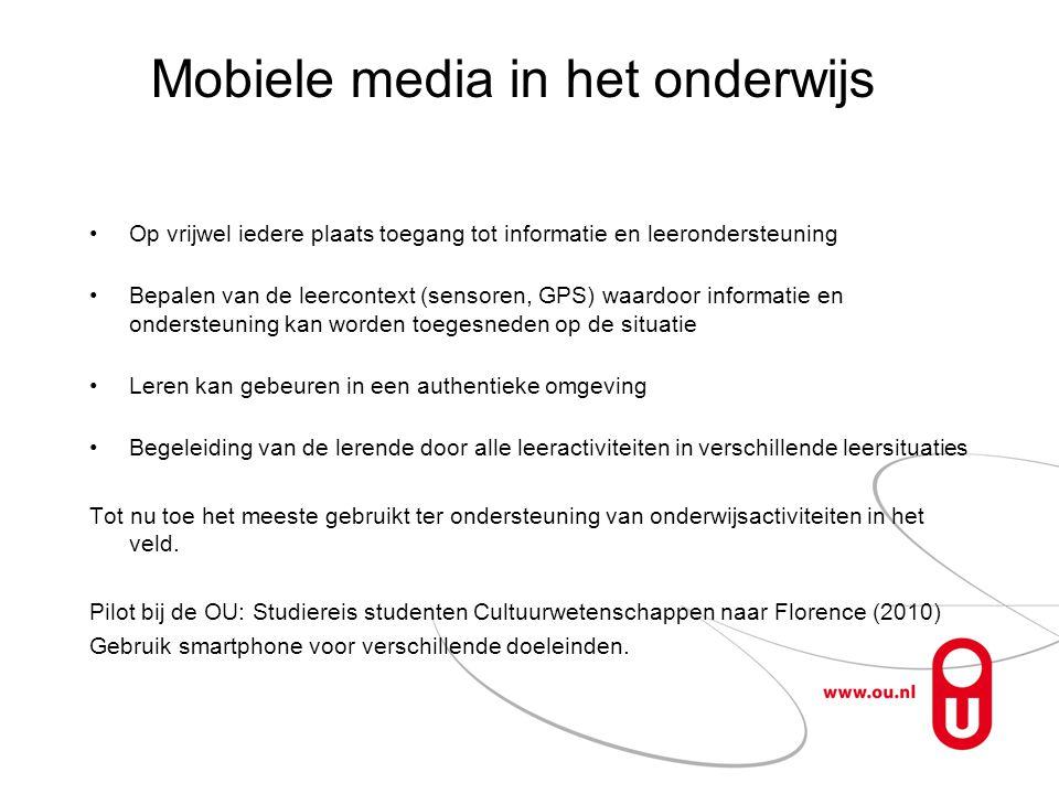 Mobiele media in het onderwijs •Op vrijwel iedere plaats toegang tot informatie en leerondersteuning •Bepalen van de leercontext (sensoren, GPS) waard