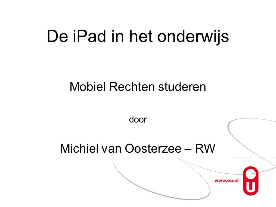 De iPad in het onderwijs Mobiel Rechten studeren door Michiel van Oosterzee – RW