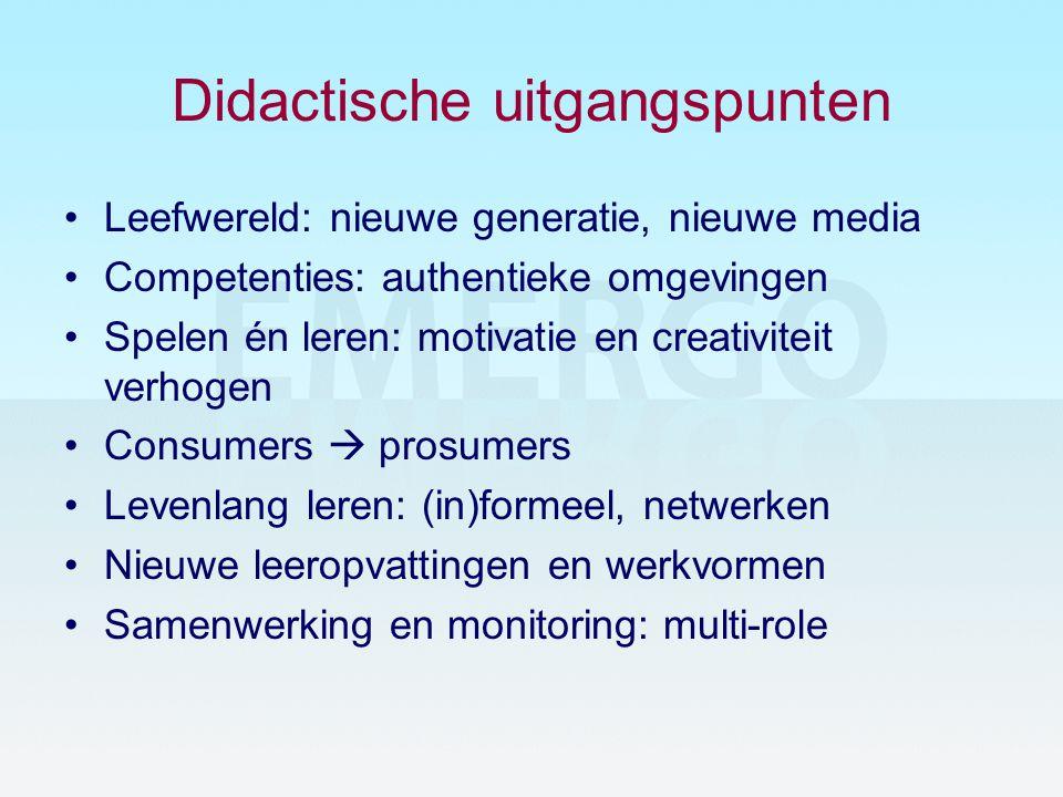 Didactische uitgangspunten •Leefwereld: nieuwe generatie, nieuwe media •Competenties: authentieke omgevingen •Spelen én leren: motivatie en creativite