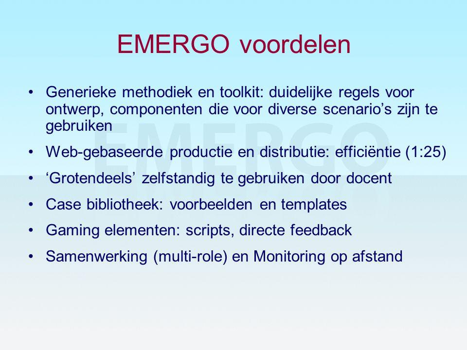 EMERGO voordelen •Generieke methodiek en toolkit: duidelijke regels voor ontwerp, componenten die voor diverse scenario's zijn te gebruiken •Web-gebas