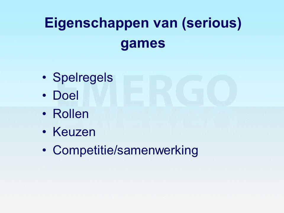Eigenschappen van (serious) games •Spelregels •Doel •Rollen •Keuzen •Competitie/samenwerking