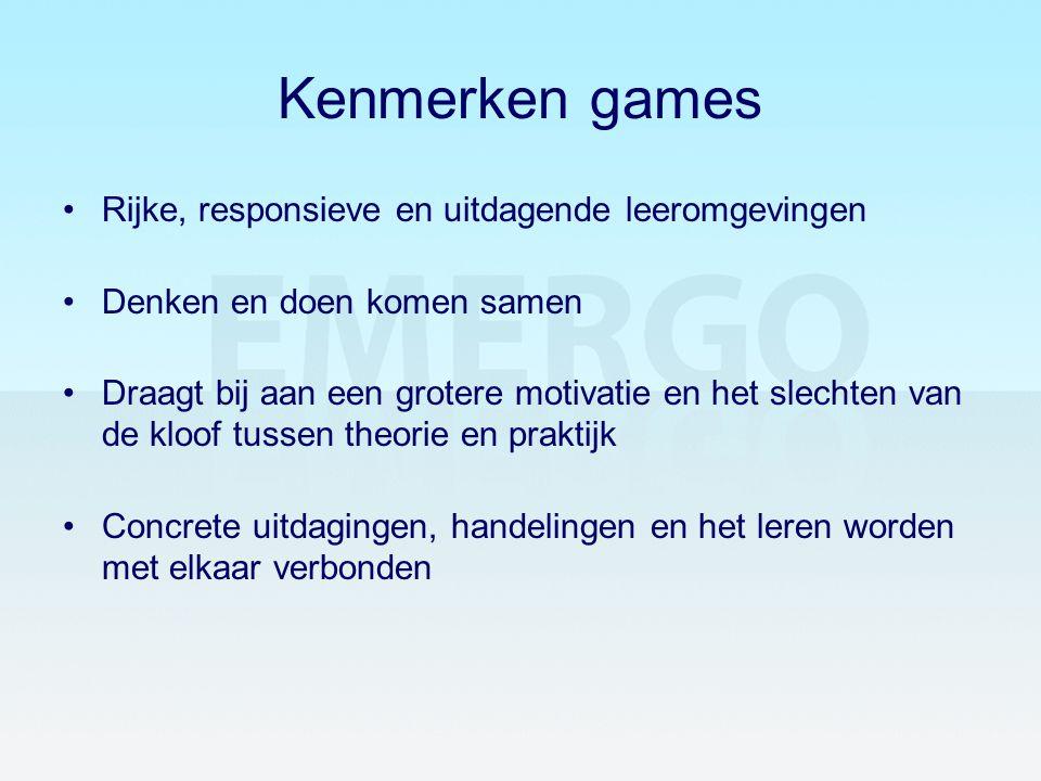 Kenmerken games •Rijke, responsieve en uitdagende leeromgevingen •Denken en doen komen samen •Draagt bij aan een grotere motivatie en het slechten van
