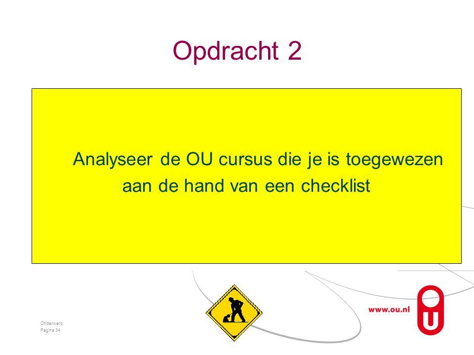 Opdracht 2 Onderwerp Pagina 34 Analyseer de OU cursus die je is toegewezen aan de hand van een checklist