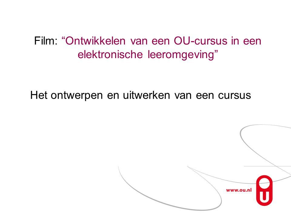 """Film: """"Ontwikkelen van een OU-cursus in een elektronische leeromgeving"""" Het ontwerpen en uitwerken van een cursus"""