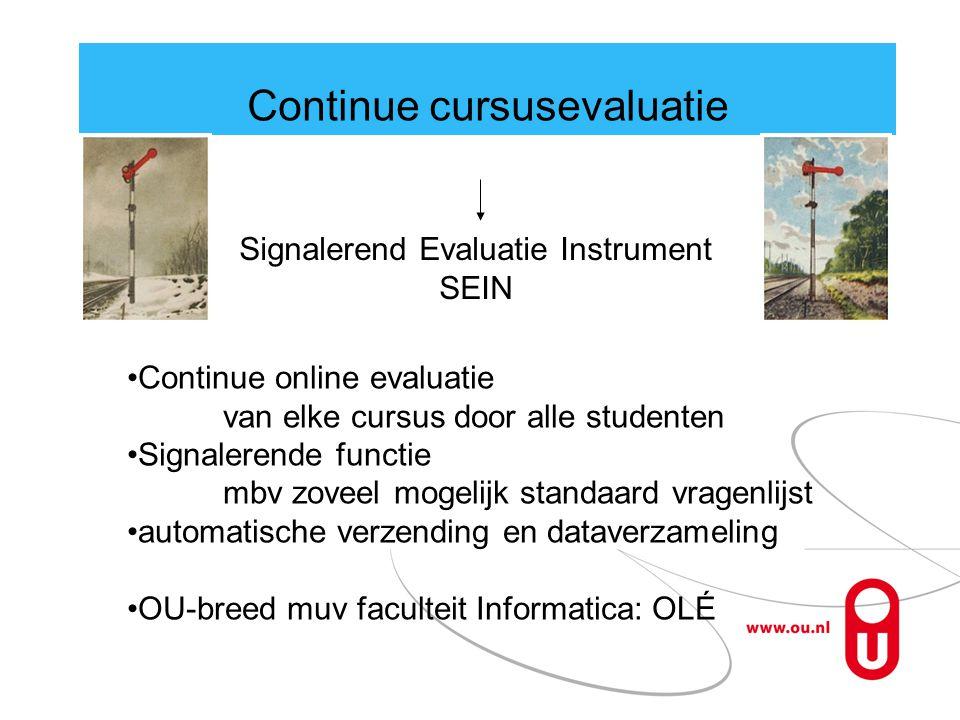 Continue cursusevaluatie •Continue online evaluatie van elke cursus door alle studenten •Signalerende functie mbv zoveel mogelijk standaard vragenlijs