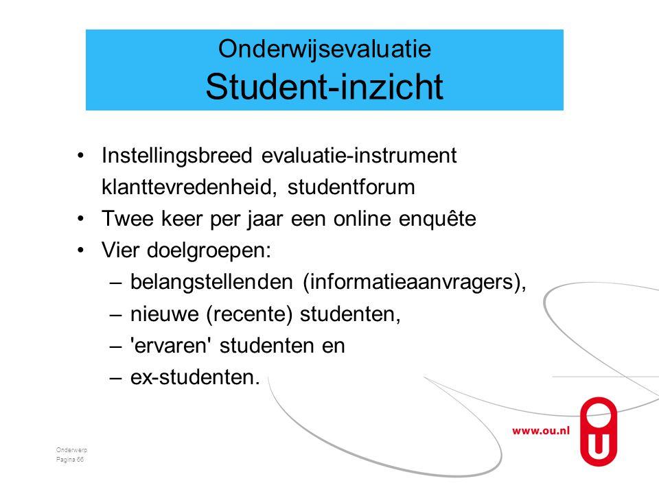•Instellingsbreed evaluatie-instrument klanttevredenheid, studentforum •Twee keer per jaar een online enquête •Vier doelgroepen: –belangstellenden (informatieaanvragers), –nieuwe (recente) studenten, – ervaren studenten en –ex-studenten.