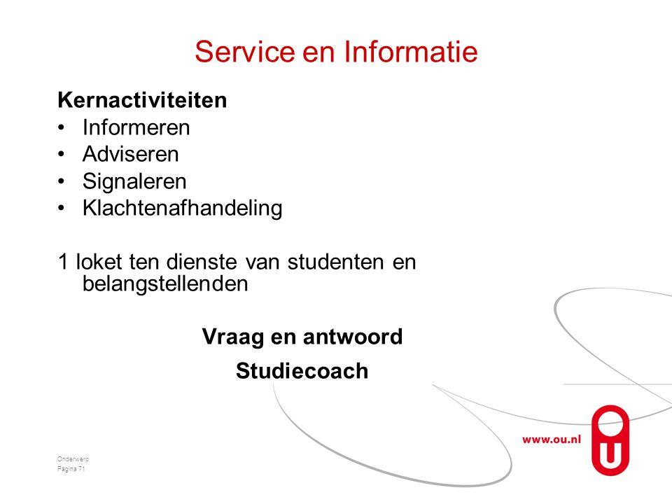 Service en Informatie Kernactiviteiten •Informeren •Adviseren •Signaleren •Klachtenafhandeling 1 loket ten dienste van studenten en belangstellenden V