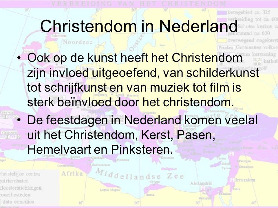 Christendom in Nederland •Ook op de kunst heeft het Christendom zijn invloed uitgeoefend, van schilderkunst tot schrijfkunst en van muziek tot film is