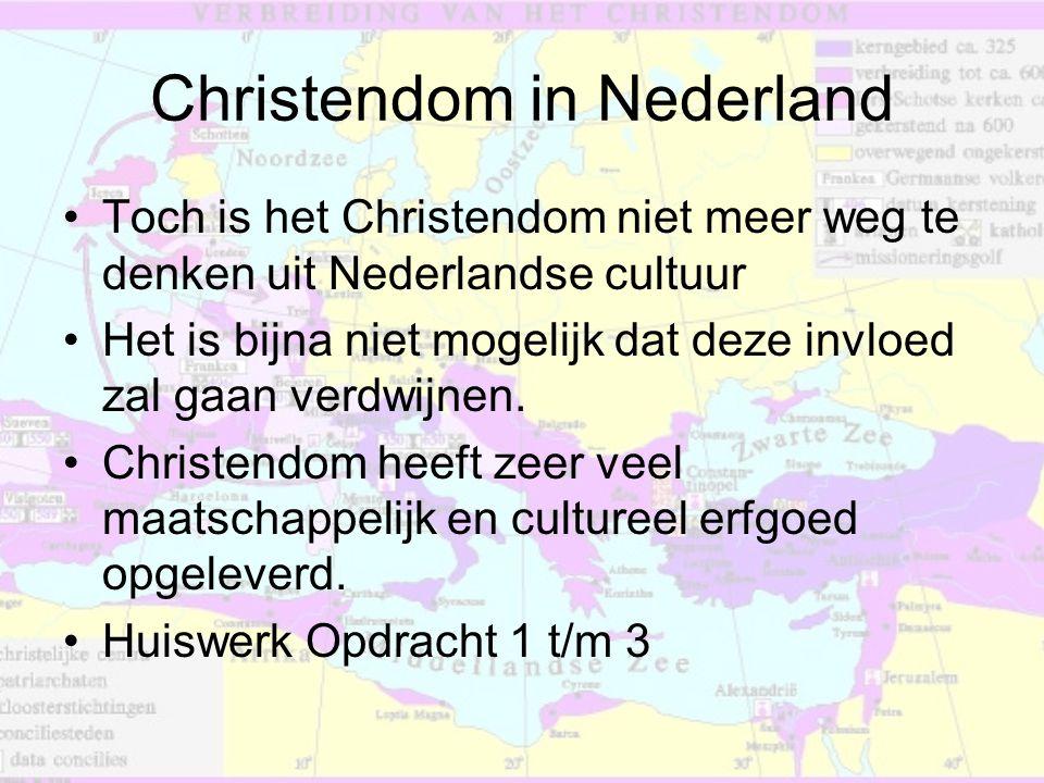 Christendom in Nederland •Toch is het Christendom niet meer weg te denken uit Nederlandse cultuur •Het is bijna niet mogelijk dat deze invloed zal gaa
