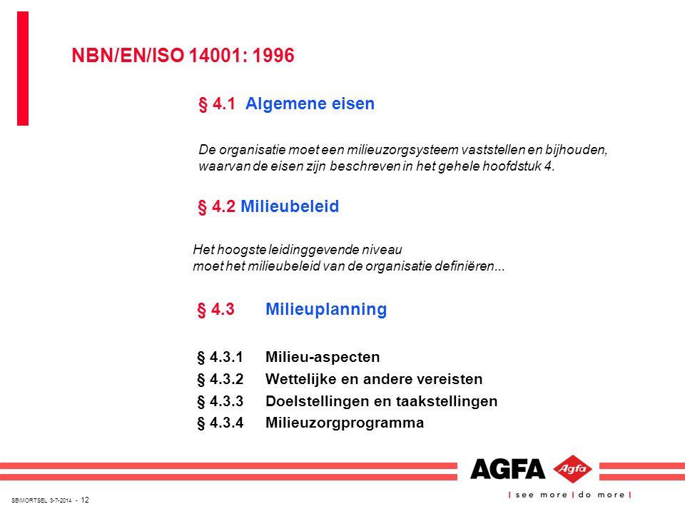 SB\MORTSEL 3-7-2014 - 12 § 4.3 Milieuplanning § 4.3.1 Milieu-aspecten § 4.3.2 Wettelijke en andere vereisten § 4.3.3 Doelstellingen en taakstellingen