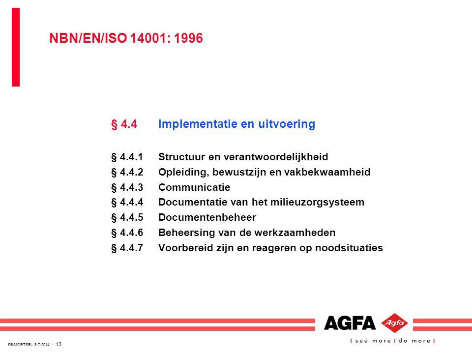 SB\MORTSEL 3-7-2014 - 13 § 4.4 Implementatie en uitvoering § 4.4.1 Structuur en verantwoordelijkheid § 4.4.2 Opleiding, bewustzijn en vakbekwaamheid §