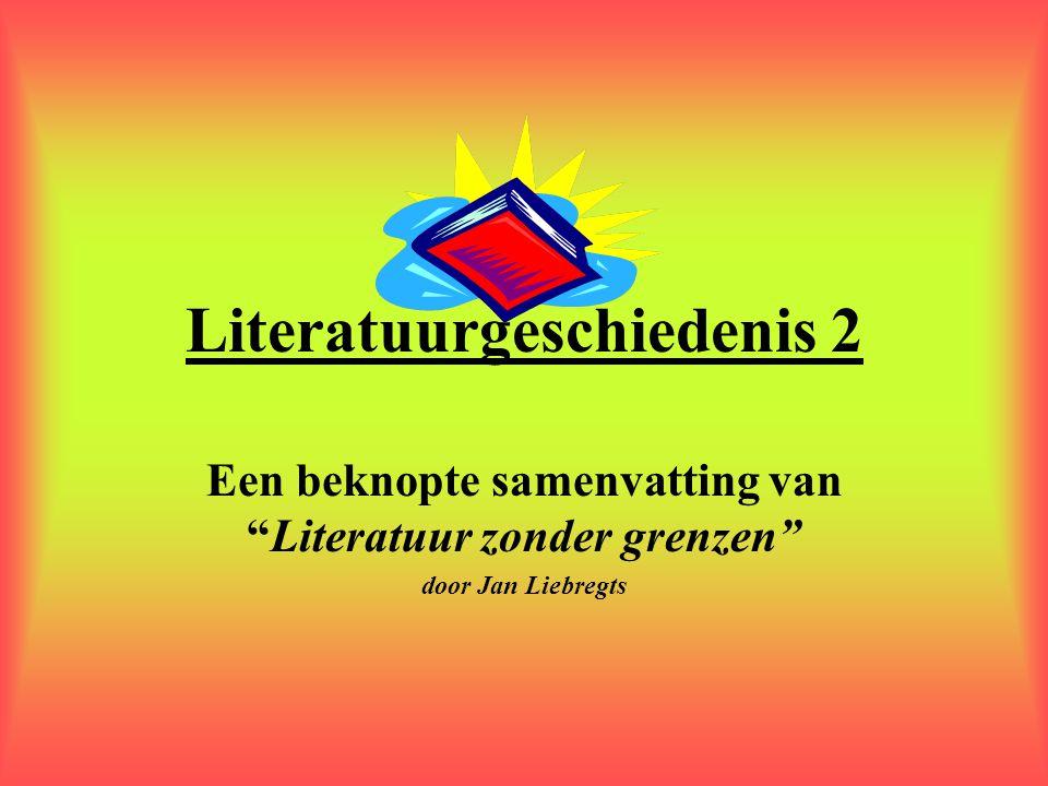 """Literatuurgeschiedenis 2 Een beknopte samenvatting van """"Literatuur zonder grenzen"""" door Jan Liebregts"""