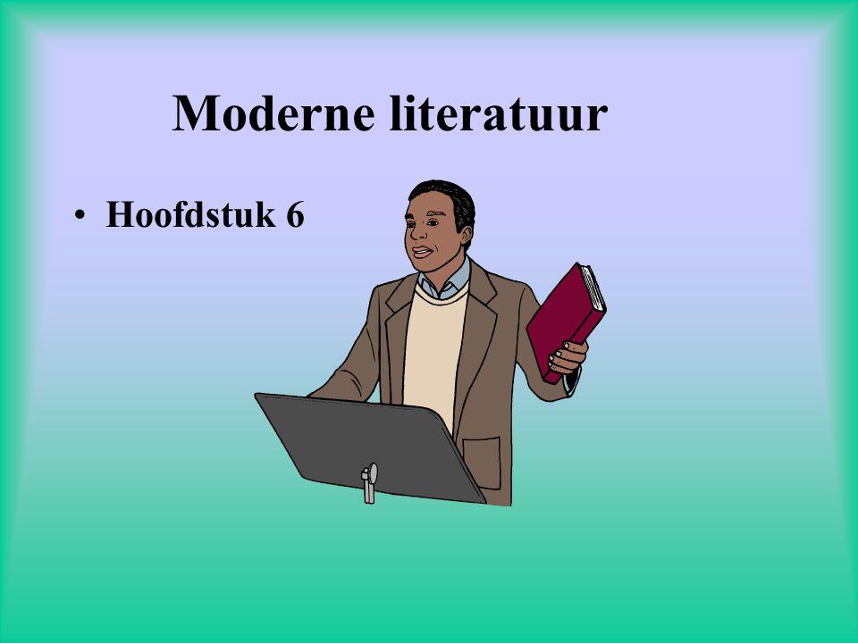 Moderne literatuur •Hoofdstuk 6