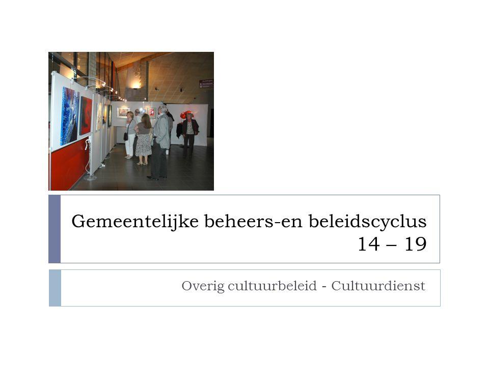 Gemeentelijke beheers-en beleidscyclus 14 – 19 Overig cultuurbeleid - Cultuurdienst
