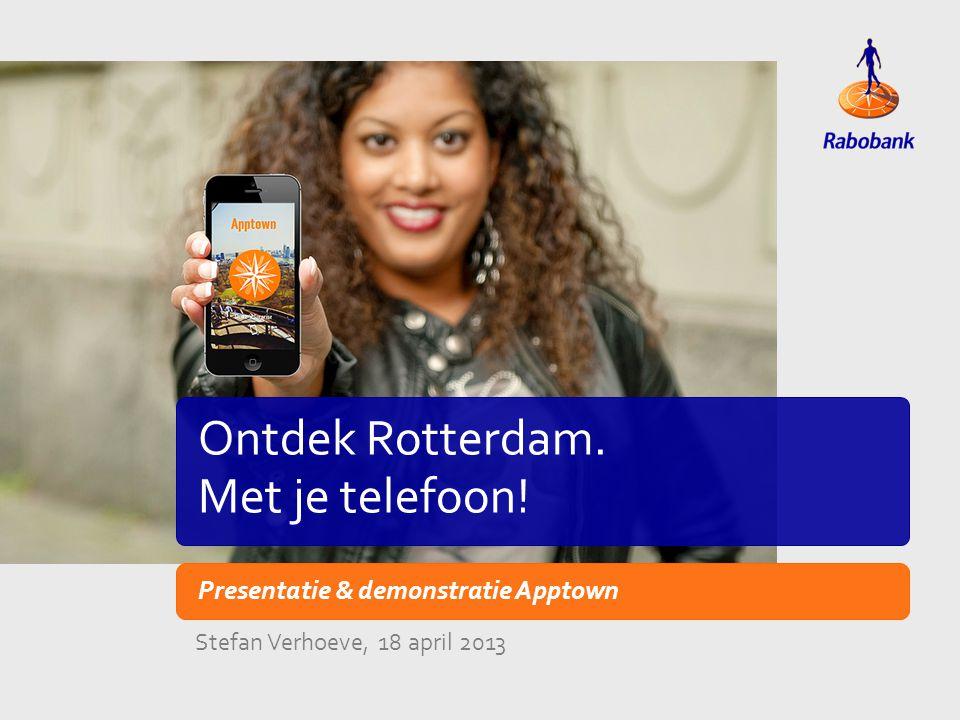 TiteldiaVoorbeeld lay-out Ontdek Rotterdam. Met je telefoon! Presentatie & demonstratie Apptown Stefan Verhoeve, 18 april 2013