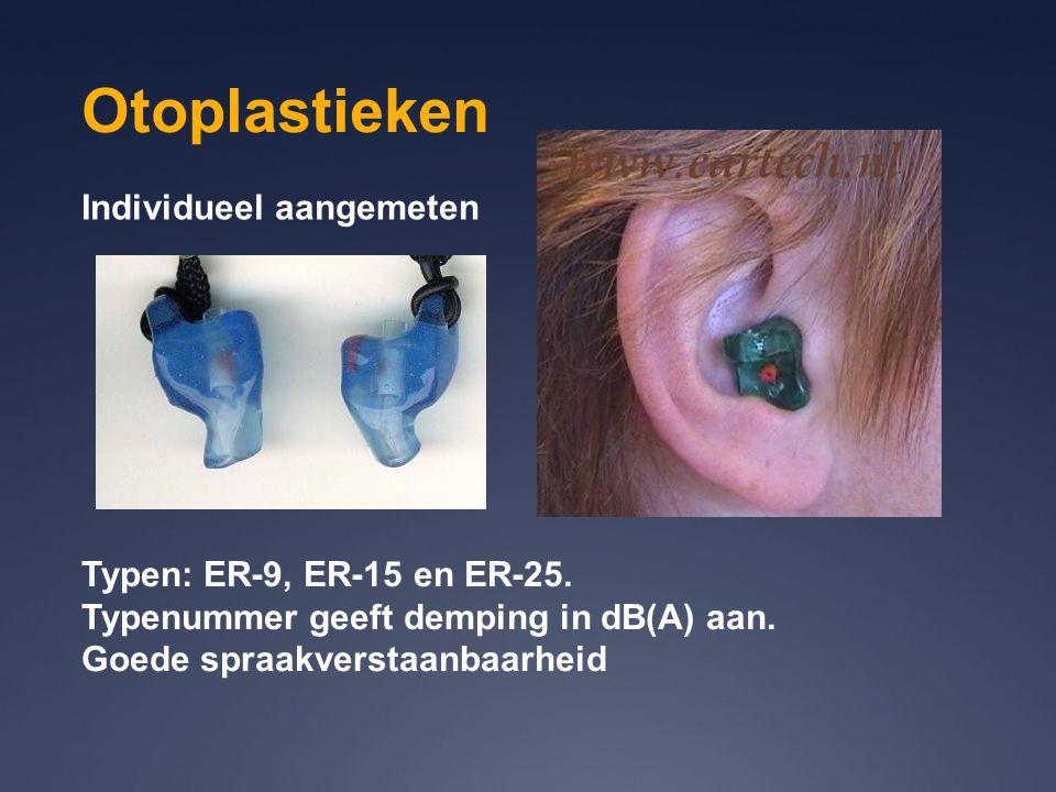 Otoplastieken Typen: ER-9, ER-15 en ER-25. Typenummer geeft demping in dB(A) aan. Goede spraakverstaanbaarheid Individueel aangemeten