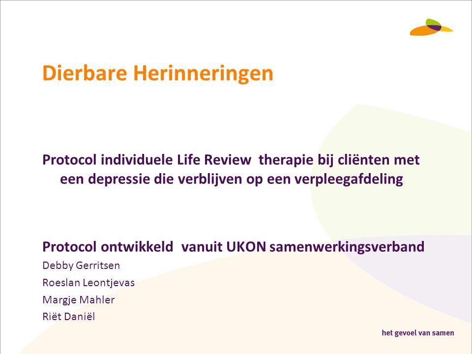 Dierbare Herinneringen Protocol individuele Life Review therapie bij cliënten met een depressie die verblijven op een verpleegafdeling Protocol ontwik