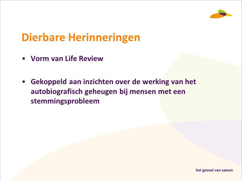 Dierbare Herinneringen •Vorm van Life Review •Gekoppeld aan inzichten over de werking van het autobiografisch geheugen bij mensen met een stemmingspro