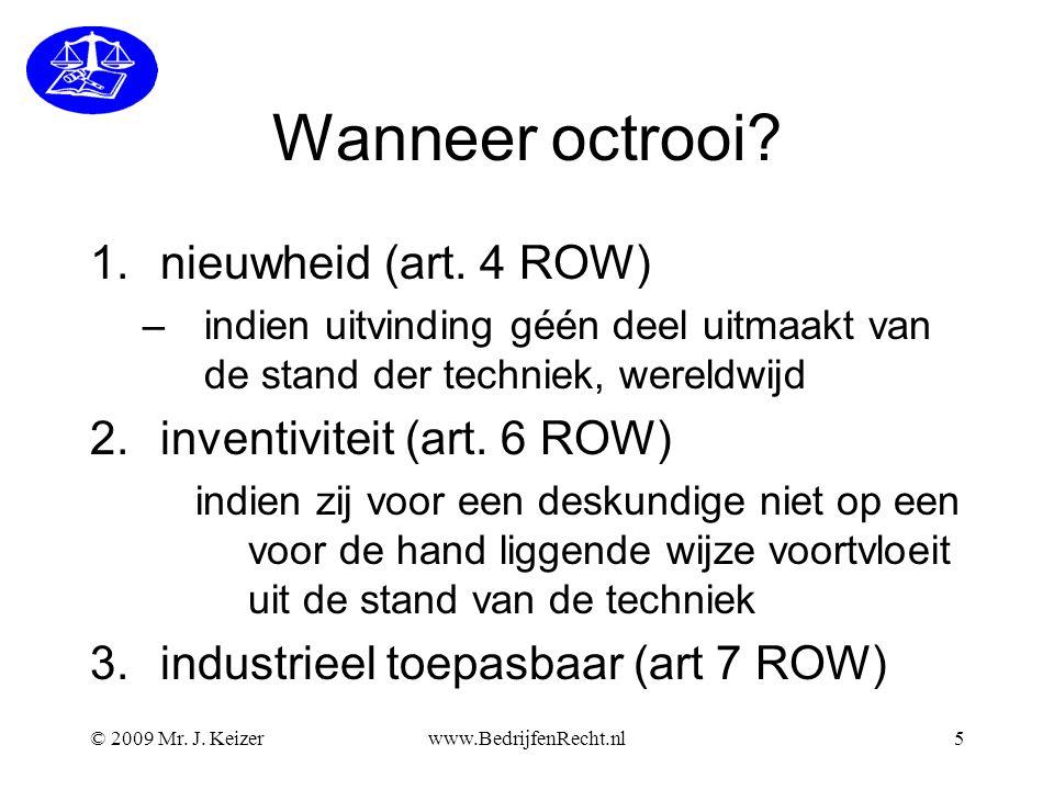 © 2009 Mr.J. Keizerwww.BedrijfenRecht.nl5 Wanneer octrooi.
