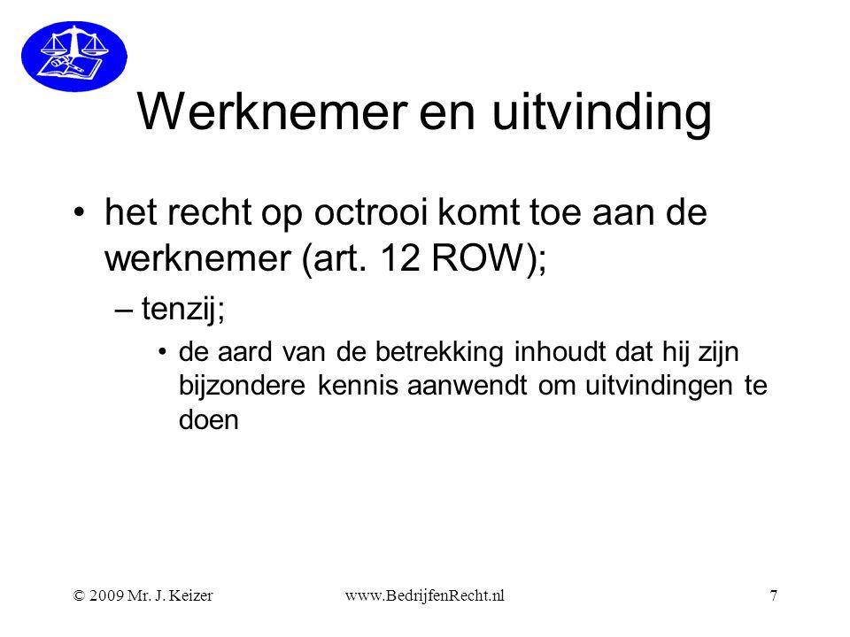 Werknemer en uitvinding •het recht op octrooi komt toe aan de werknemer (art.