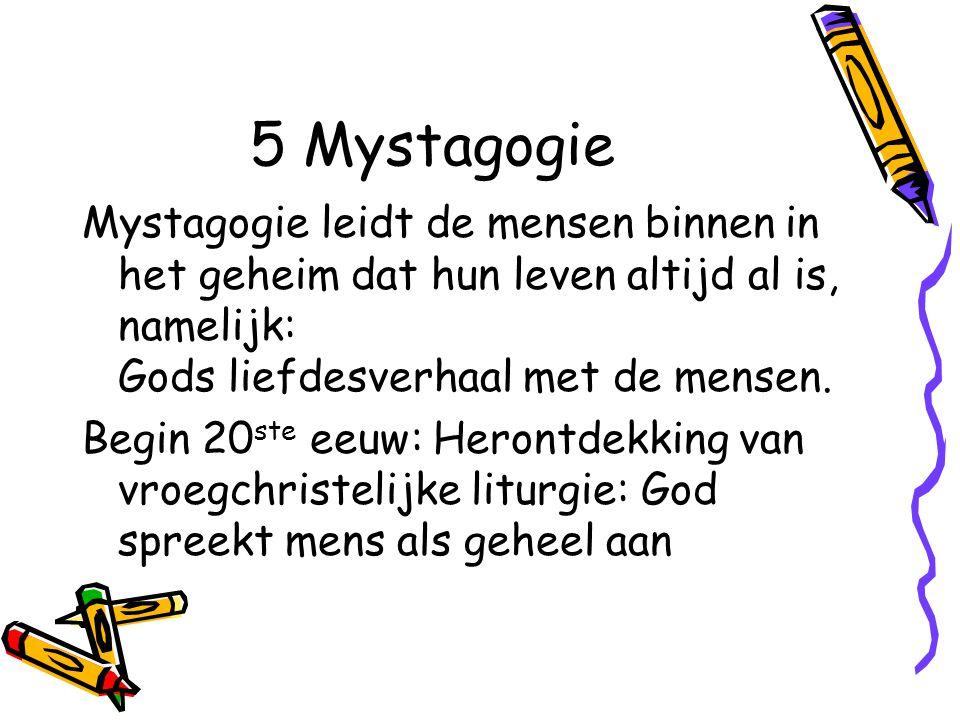 Mystagogie B Drie vormen van mystagogie a.Als verwondering // filosofie b.Als bevorderen religieuze ervaring c.Als sacramenten catechese voor gevorderden (Klassiek) Annemieke de Jong-van Campen, Mystagogie in werking.