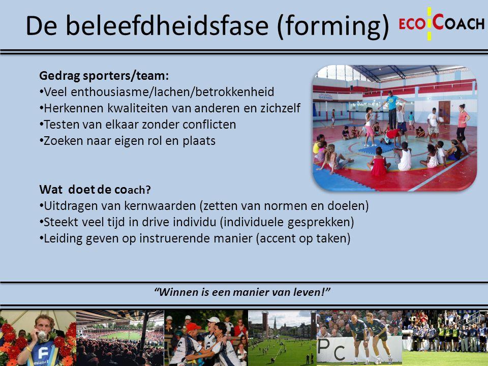 De beleefdheidsfase (forming) Gedrag sporters/team: • Veel enthousiasme/lachen/betrokkenheid • Herkennen kwaliteiten van anderen en zichzelf • Testen