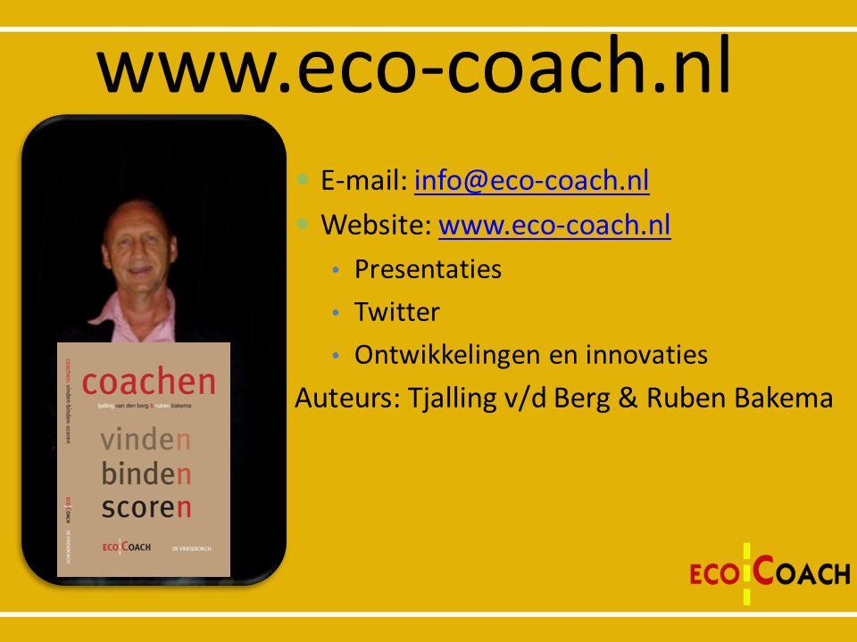 www.eco-coach.nl  E-mail: info@eco-coach.nlinfo@eco-coach.nl  Website: www.eco-coach.nlwww.eco-coach.nl • Presentaties • Twitter • Ontwikkelingen en