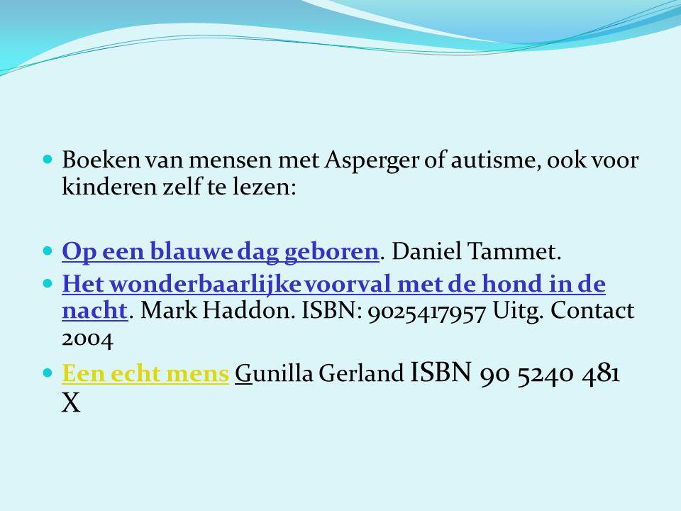 Boeken van mensen met Asperger of autisme, ook voor kinderen zelf te lezen:  Op een blauwe dag geboren. Daniel Tammet.  Het wonderbaarlijke voorva
