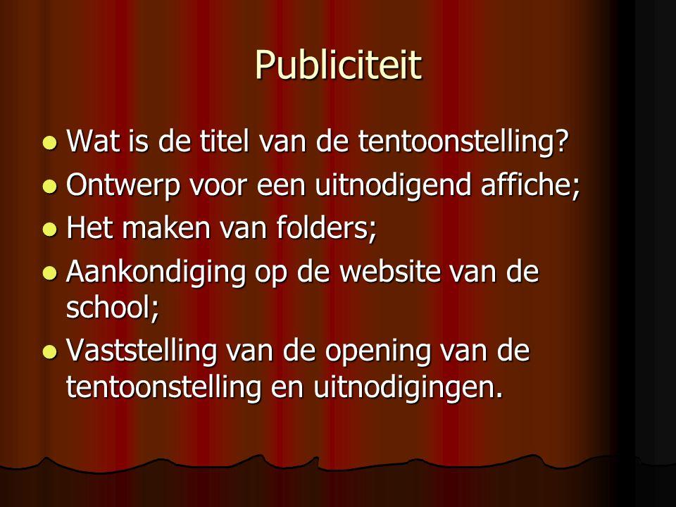 Publiciteit  Wat is de titel van de tentoonstelling.