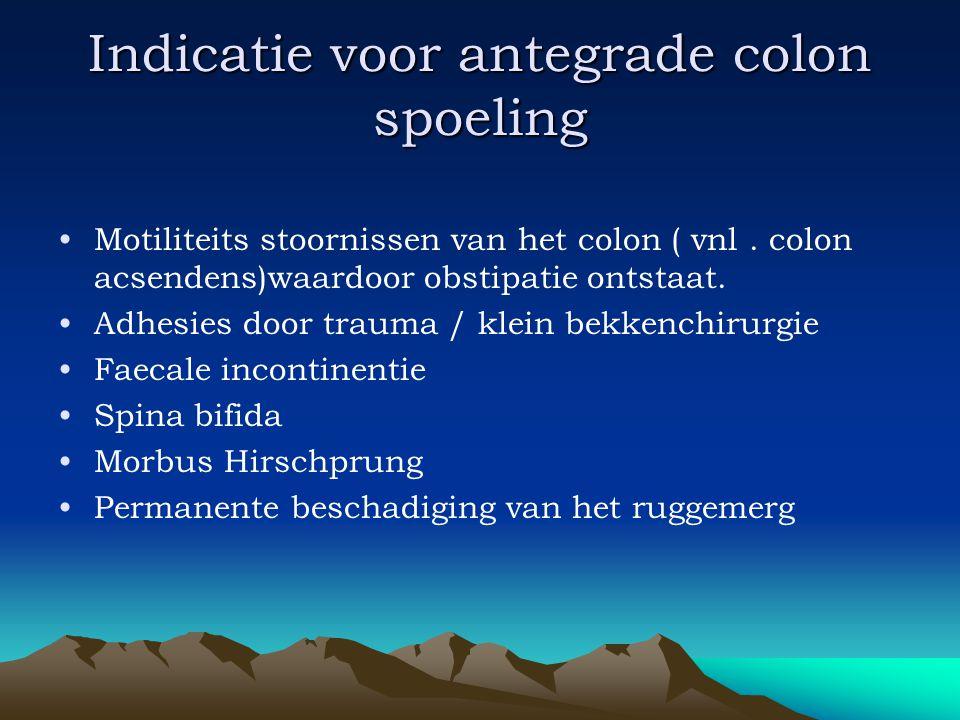 Indicatie voor antegrade colon spoeling •Motiliteits stoornissen van het colon ( vnl. colon acsendens)waardoor obstipatie ontstaat. •Adhesies door tra