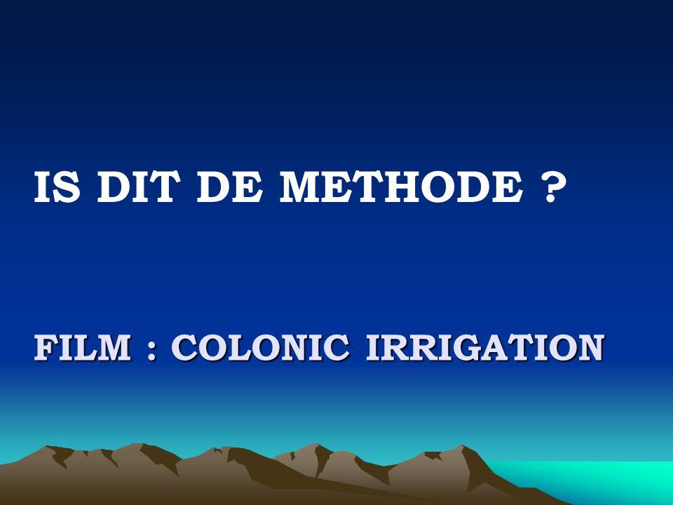 FILM : COLONIC IRRIGATION IS DIT DE METHODE ?