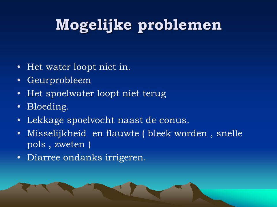 Mogelijke problemen •Het water loopt niet in. •Geurprobleem •Het spoelwater loopt niet terug •Bloeding. •Lekkage spoelvocht naast de conus. •Misselijk