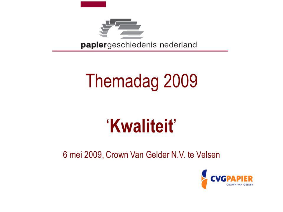 6 mei 2009, Crown Van Gelder N.V. te Velsen Themadag 2009 ' Kwaliteit '