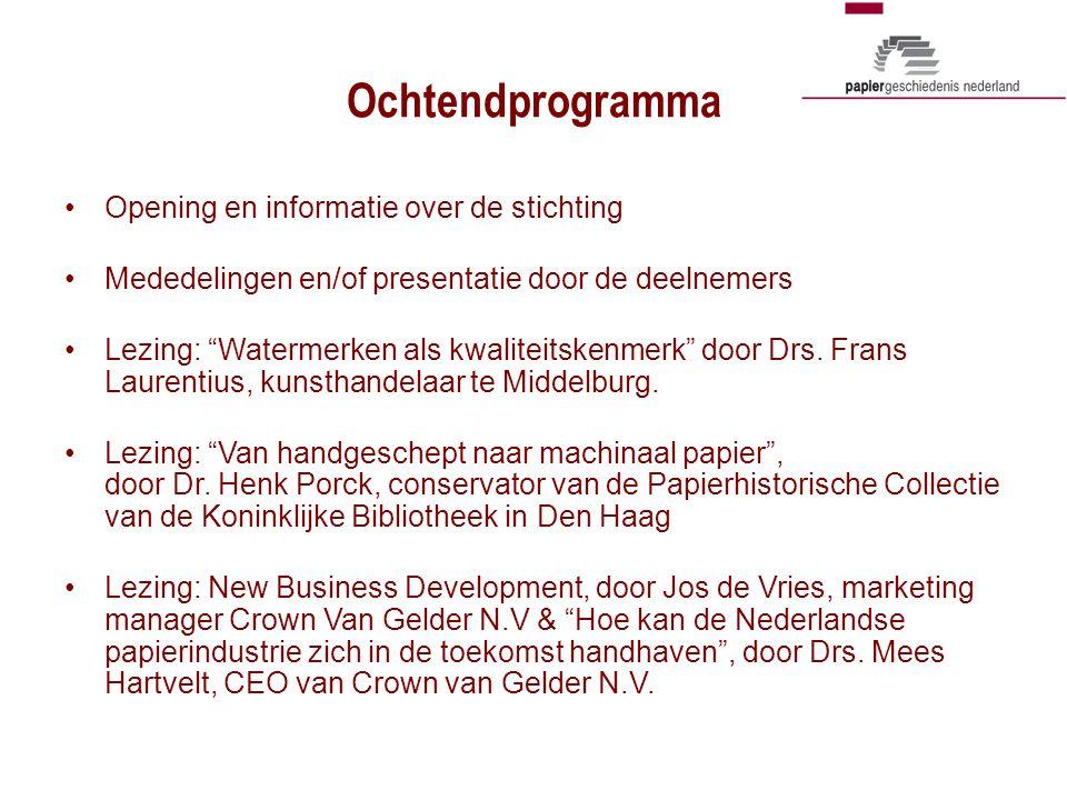 Ochtendprogramma •Opening en informatie over de stichting •Mededelingen en/of presentatie door de deelnemers •Lezing: Watermerken als kwaliteitskenmerk door Drs.