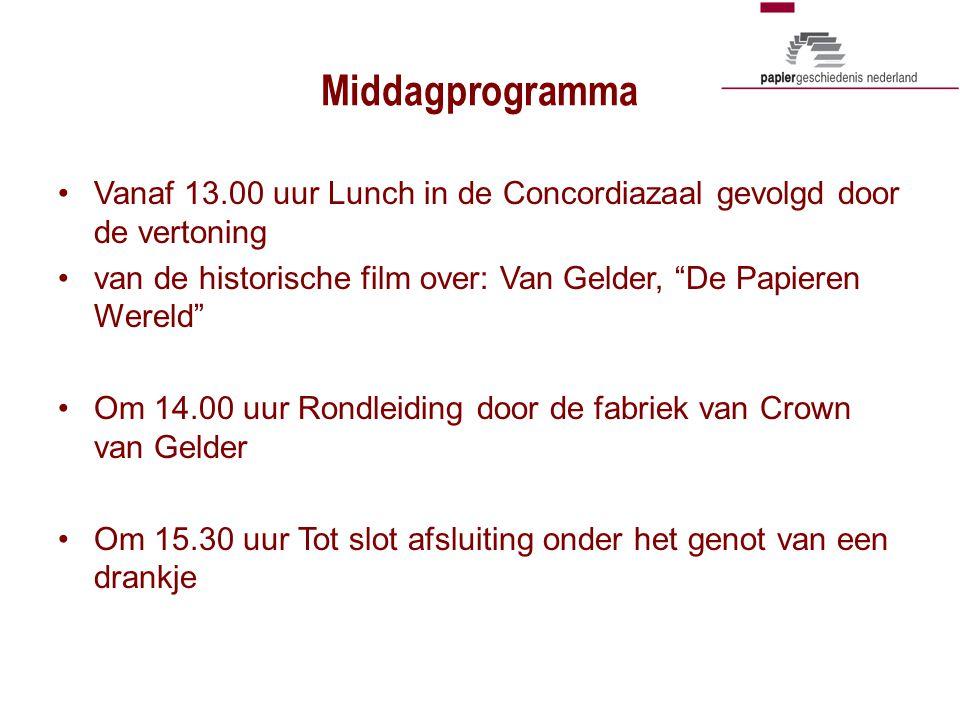 """Middagprogramma •Vanaf 13.00 uur Lunch in de Concordiazaal gevolgd door de vertoning •van de historische film over: Van Gelder, """"De Papieren Wereld"""" •"""