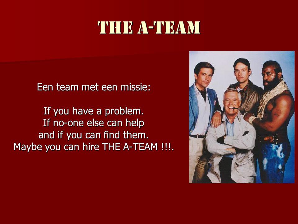 De website  Veel informatie  Al jouw vragen worden beantwoord  Er is veel te beleven  Het A-Team gevoel  Downloads (muziek, filmpjes, quotes)  Fotoalbum  B.A.