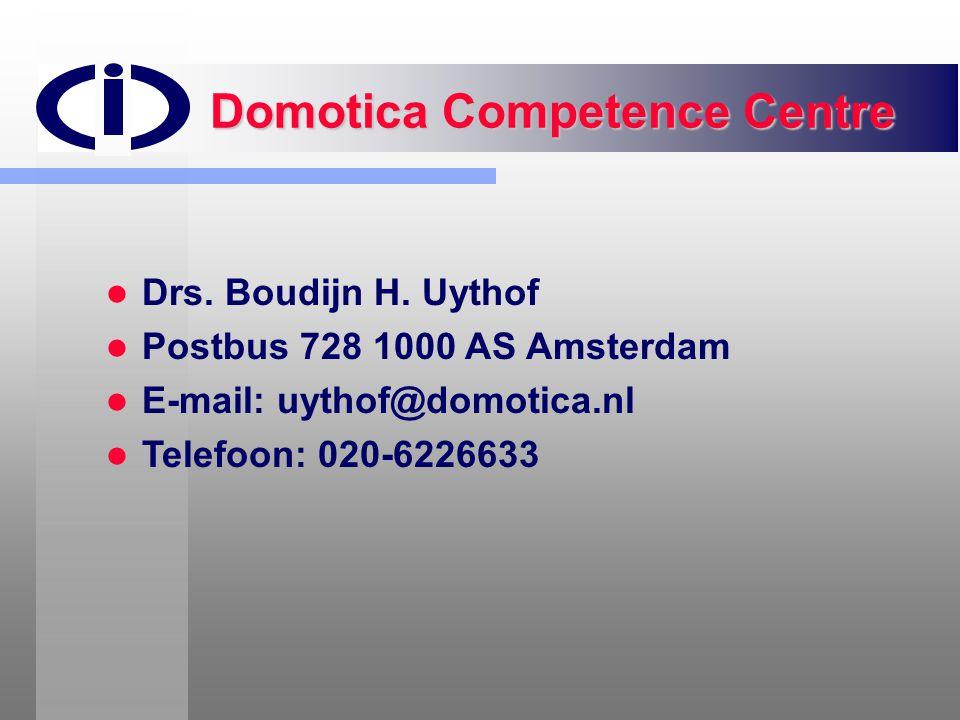 Domotica Competence Centre   Drs. Boudijn H. Uythof   Postbus 728 1000 AS Amsterdam   E-mail: uythof@domotica.nl   Telefoon: 020-6226633