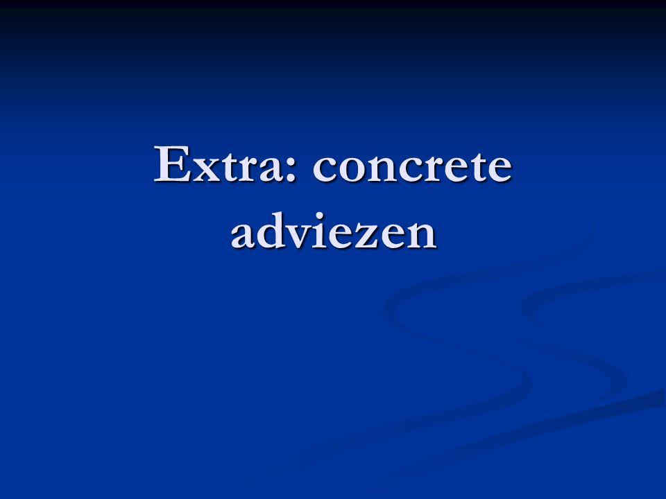 Extra: concrete adviezen