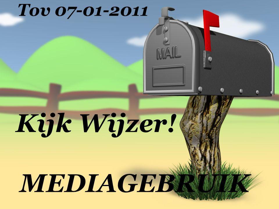 Kijk Wijzer! MEDIAGEBRUIK Tov 07-01-2011