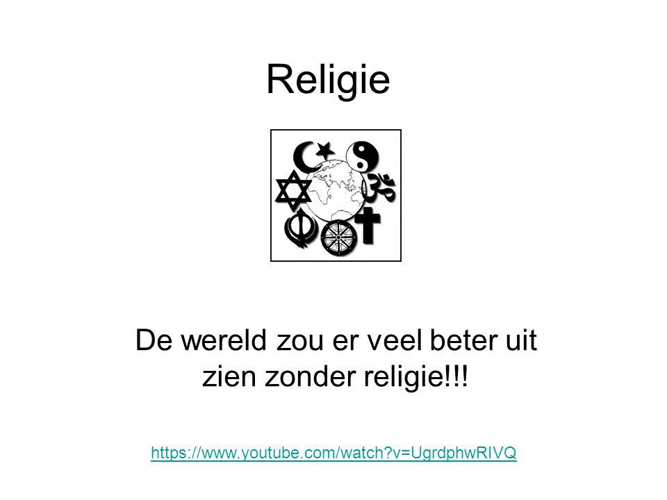 Religie De wereld zou er veel beter uit zien zonder religie!!! https://www.youtube.com/watch?v=UgrdphwRIVQ