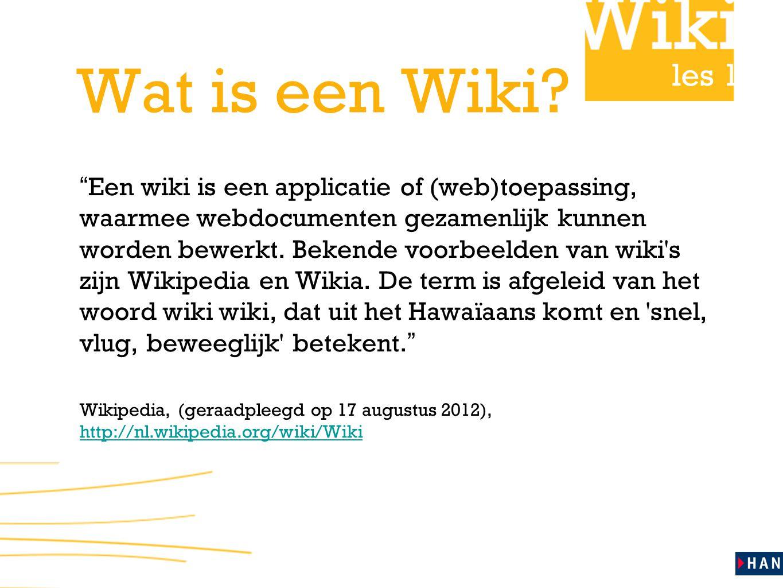 """les 1 Wat is een Wiki? """" Een wiki is een applicatie of (web)toepassing, waarmee webdocumenten gezamenlijk kunnen worden bewerkt. Bekende voorbeelden v"""