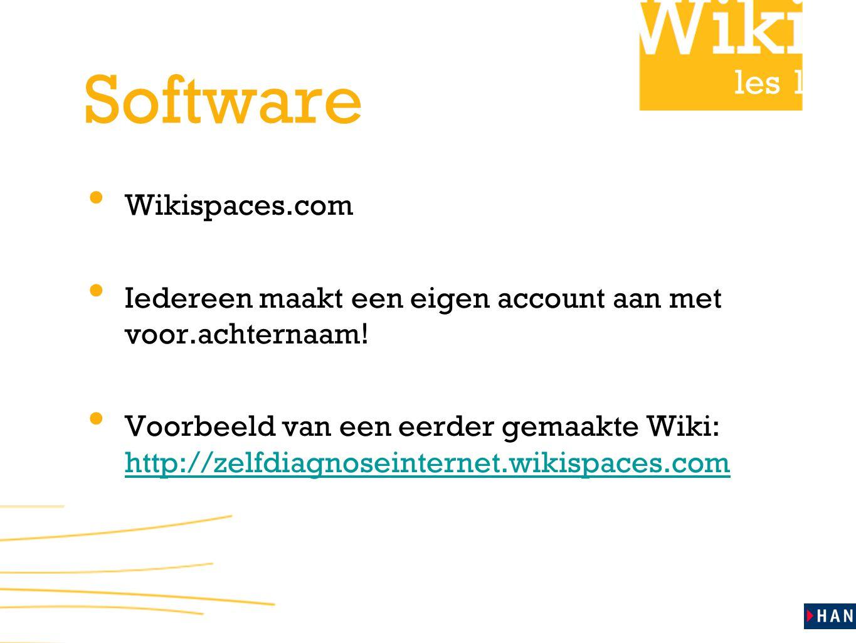 les 1 Software • Wikispaces.com • Iedereen maakt een eigen account aan met voor.achternaam! • Voorbeeld van een eerder gemaakte Wiki: http://zelfdiagn