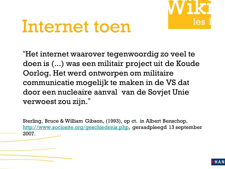"""les 1 Internet toen """" Het internet waarover tegenwoordig zo veel te doen is (...) was een militair project uit de Koude Oorlog. Het werd ontworpen om"""