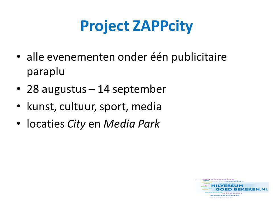 Publiciteit • speciale ZAPPcity krant • artikelen/foto's in media-uitingen derden, zoals UITwaaier provincie • Evenementenkalender Hilversum, VVV, provincie, landelijk • alle websites toerisme, kunst, cultuur, media, sport, etc.
